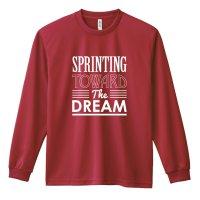 Sprinting toward the dream 長袖ドライTシャツ