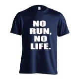 NO RUN, NO LIFE. 半袖プレミアムドライTシャツ