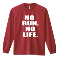 NO RUN, NO LIFE. 長袖ドライ陸上/ランニングTシャツ