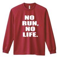 NO RUN, NO LIFE. 長袖ドライTシャツ