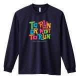 TO RUN OR NOT TO RUN 長袖ドライTシャツ