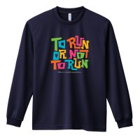 TO RUN OR NOT TO RUN 長袖ドライ陸上/ランニングTシャツ